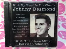 "Johnny Desmond: ""With My Head In The Clouds"" W/The Glenn Miller Orchestra SEALED"
