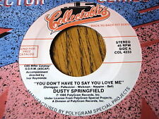 DUSTY SPRINGFIELD - YOU DON'T HAVE TO SAY YOU LOVE ME / HONDELLS - LITTLE HONDA