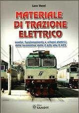Libro manuale MATERIALE DI TRAZIONE ELETTRICA (Locomotori, treni,elettrotecnica)