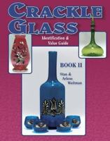 Crackle Glass Vol. 2 : Identification and Value Guide Paperback Stan Weitman