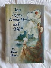 You Never Knew Her As I Did! 1981 1st English Edition by Mollie Hunter