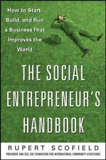 The Social Entrepreneur's Handbook : How to Start, Build, and Run a Business...