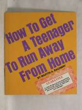 How to Get a Teenager to Run Away from Home, Ragaway, Martin, Very Good Book