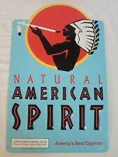 "NATURAL AMERICAN SPIRIT CIGARETTES EMBOSSED METAL ADVERTISING SIGN 19""x12"""