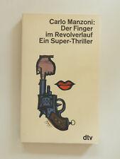 Carlo Manzoni Der Finger im Revolverlauf Ein Super Thriller dtv