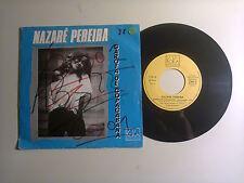 """Nazaré Pereira / Garota De Copacabana-Disco Vinile 45 Giri 7"""" Stampa Francia1985"""