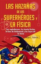Las Hazañas de Los Superhéroes y la Física : Ciencia Ficción, Superhéroes, el...
