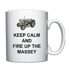 Keep Calm and Fire Up the Massey Ferguson  - Vintage Tractor  -  Mug / Cup