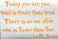 Today you are you Dr Seuss Wall Art Quote Sticker