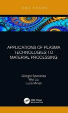 Applications of Plasma Technologies to Material Processing by Giorgio Speranza