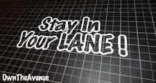 "Stay In Your Lane 8"" JDM Funny Bold Fresh Dope Vinyl Decal Sticker"