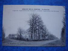 CIRCUIT de la SARTHE : La Fourche. Ligne Droite vers Connerré et Bouloire.
