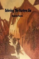 Entering the Eastern Gin (2013, Paperback)