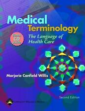 Medical Terminology : The Language of Health Care by Marjorie Canfield Willis...
