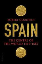 SPAIN: The Centre of The World 1519-1682  (1st Edit,1st Print)...NEW Hardcover