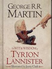 The Wit & Wisdom of Tyrion Lannister by George R. R. Martin (Hardback, 2013)