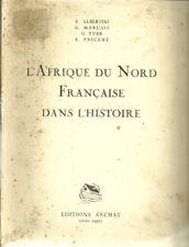 COLONIES - HISTOIRE / L'AFRIQUE DU NORD FRANCAISE DANS L'HISTOIRE - ALGERIE ...