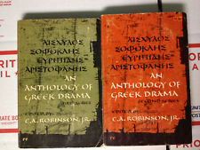 An Anthology of Greek Drama edited by C A Robinson, Jr. first and second series