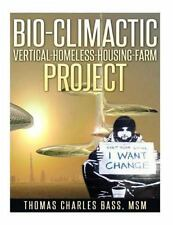 Bio-Climactic Vertical-Homeless-Housing-Farm Project by Thomas Bass (2015,...