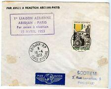 LETTRE PAR AVION A REACTION / 1° LIAISON / ABIDJAN PARIS 16 AVRIL 1953