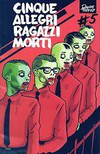 Cinque allegri ragazzi morti 5.Davide Toffolo.Panini Comics