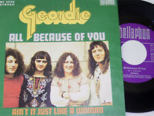 """7"""" - Geordie All because of you & Ain´t it just like a Woman - 1973 # 5732"""