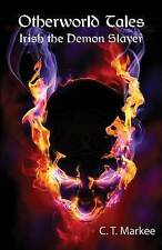 Very Good 0982898703 Paperback Otherworld Tales: Irish the Demon Slayer: Volume