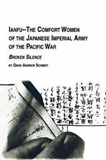 Ianfu - the Comfort Women of the Japanese Imperial Army of the Pacific War...