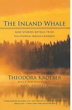 The Inland Whale : Nine Stories Retold from California Indian Legends by...