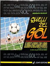 Adalberto Bortolotti, Quelli del Gol, Ed. Conti, 1991