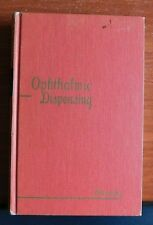 Ophthalmic Dispensing - by Russell Stimson - 1951 Hardcover Illustrated First Ed