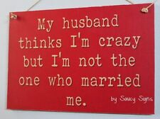 Husband Crazy Marriage Sign - Rustic Wooden Cute Wife Wedding Ring Dress Chic