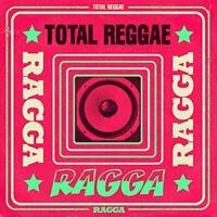 Total Reggae  Ragga [CD]