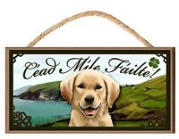 Yellow Labrador Irish Welcome Dog Sign/Plaque Céad Míle Fáilte By S. Rogers