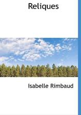 Reliques: By Isabelle Rimbaud