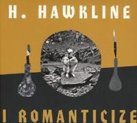 H.HAWKLINE I Romanticize (2017) 10-track CD album digipak NEW/SEALED