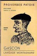Proverbes et Dictons Gascons  en langage montagnard Gascogne -Patois- E.Bernat