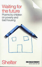Waiting for the Future: Poems by Children in Poverty and Bad Housing, 1903595568