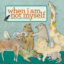 Kathy Beynette: When I Am Not Myself