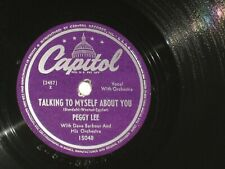 78rpm PEGGY LEE talking to myself about you CAPITAL 15048 nice SEE PICS