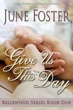 Give Us This Day 1 by June Foster (2013, Paperback)