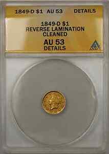 1849-D Liberty Gold Coin $1 ANACS AU-53 Cleaned Details Reverse Lamination