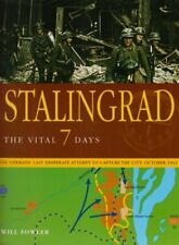 Stalingrad: The Vital 7 Days by Will Fowler Hardback Book The Cheap Fast Free