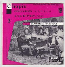"Jean DOYEN CHOPIN Vinyle 45T 7"" EP CINQ VALSES N°3 PHILIPS 432604 F Reduit RARE"
