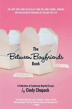The Between Boyfriends Book: A Collection of Cautiously Hopeful Essays (Paperbac