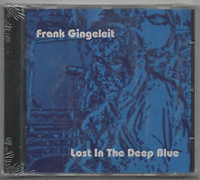 CD FRANK GINGELEIT - Lost In The Deep Blue  2005