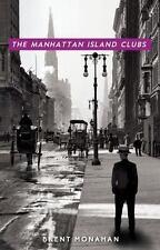The Manhattan Island Clubs: A John Le Brun Novel, Book 3 (Paperback or Softback)