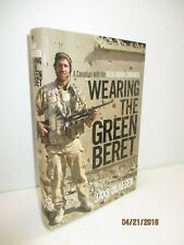 Wearing the Green Beret: A Canadian with the Royal Marine Commandos by J.Olafsen
