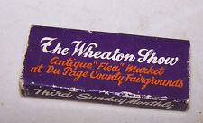 1973 - 1974 Wood Matches Match Box THE WHEATON SHOW DuPage County Fairgrounds