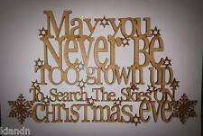 """""""May you never be too grown up......on xmas eve"""" 3MM MDF blank craft Plaque/sign"""